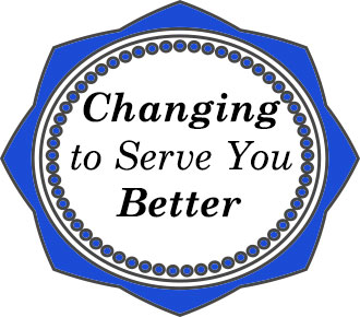 Changing to Serve You Better